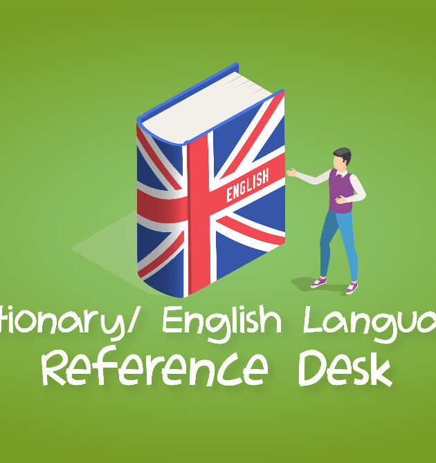 DICTIONARY/ENGLISH LANGUAGE REFERENCE DESK